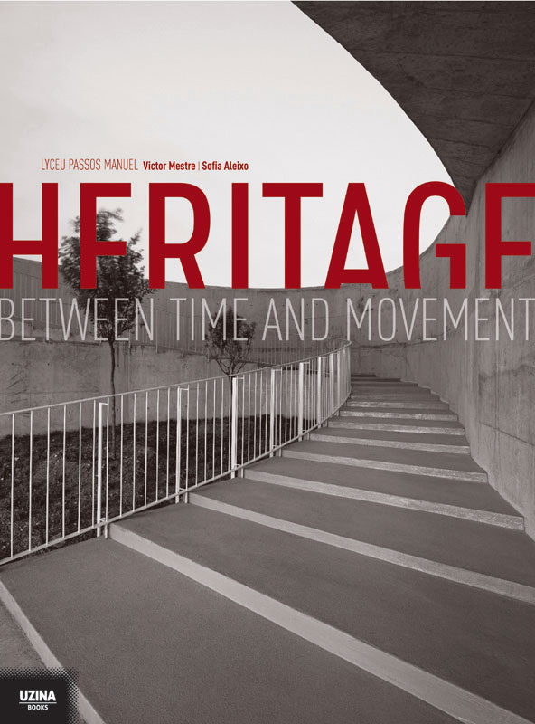 i. Heritage: Between Time and Movement – The story of the Liceu Passos Manuel, Lisbon, Portugal